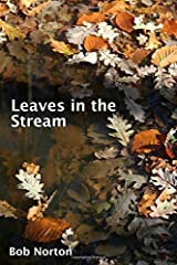 Leaves in the Stream by Bob Norton (2015-06-28) Paperback