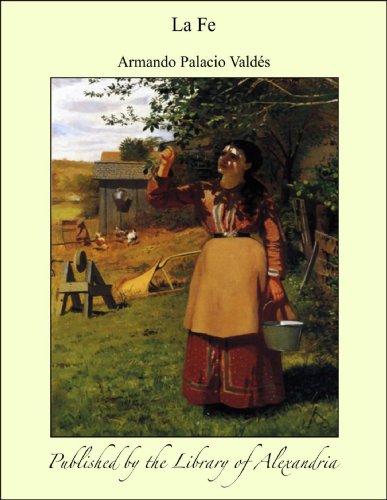 La Fe por Armando Palacio Valdés