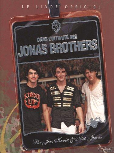 Dans l'intimité des Jonas Brothers : Le livre officiel par Laura Morton