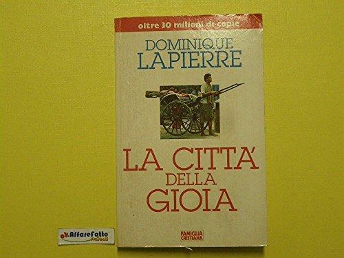 J 940 LIBRO LA CITTA' DELLA GIOIA DI DOMINIQUE LAPIERRE VOL 1 DEL 1996