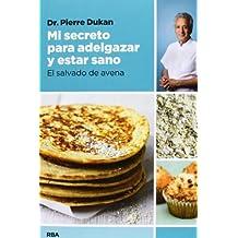Mi secreto para adelgazar y estar sano ? (Spanish Edition) by Pierre Dr. Dukan (2014-01-30)