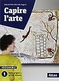 Capire l'arte. Edizione blu. Con studi di architettura. Per le Scuole superiori. Con ebook. Con espansione online: 1