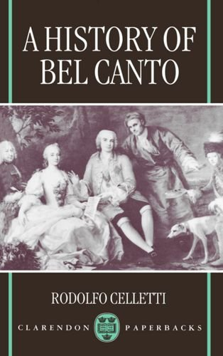 A History of Bel Canto (Clarendon Paperbacks)