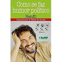 Como Se Faz Humor Político - Henfil: Depoimento a Tárik de Souza