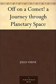 Off on a Comet! a Journey through Planetary Space (English Edition) par [Verne, Jules]