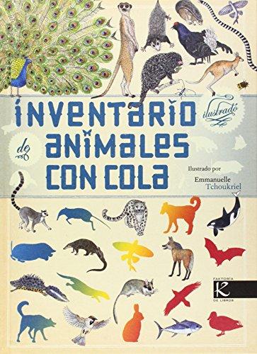 Inventario Ilustrado De Animales Con Cola (Ciencia - Animales extraordinarios)