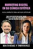 Marketing Digital En Su Clínica Estética (Spanish Edition)