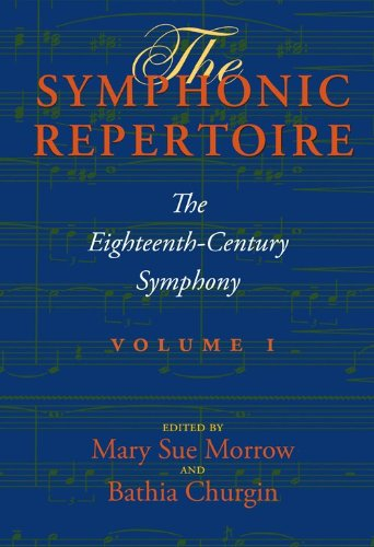 1: The Symphonic Repertoire, Volume I: The Eighteenth-Century Symphony