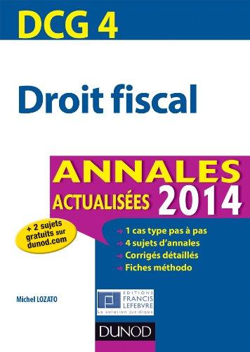 DCG 4 - Droit fiscal 2014 - Annales actualisées - 6e édition
