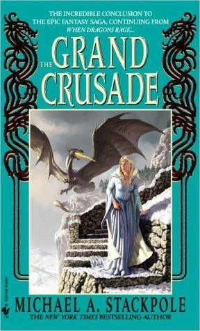 [The Grand Crusade] (By: Michael A. Stackpole) [published: August, 2004]