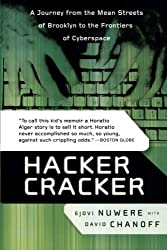 Hacker Cracker: A Journey from the Mean Streets of Brooklyn to the Frontiers of Cyberspace by David Chanoff (2003-12-16)