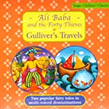 Ali Baba and the Forty Thieves: AND Gulliver's Travels