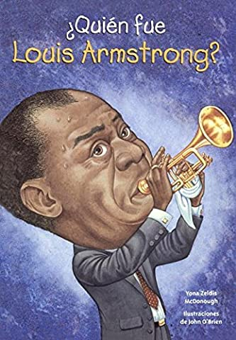Quien Fue Louis Armstrong? (Who Was Louis Armstrong?) (Quien Fue? / Who Was?) by Yona Zeldis McDonough (2016-01-06)