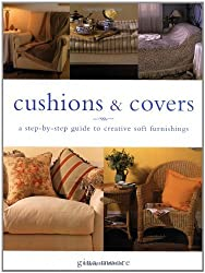 Cushions and Covers: A Step-by-step Guide to Creative Soft Furnishings by Gina Moore (2004-05-27)