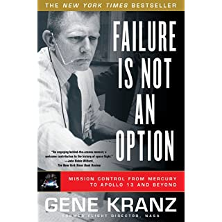 Failure Is Not An Option: Mission Control From Mercury To Apollo 13 And Beyond: Inscribed