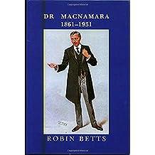 Dr Macnamara 1861-1931: 1861-1930
