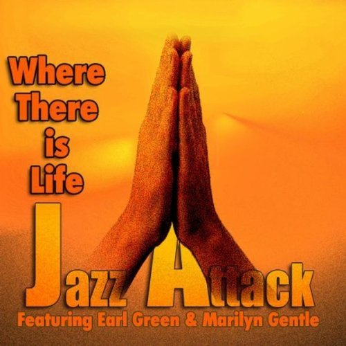 Where There Is Life (feat. Earl Green & Marilyn Gentle)