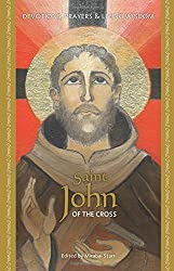 Saint John of the Cross: Devotions, Prayers and Living Wisdom (Devotions, Prayers & Living Wisdom) by Mirabai Starr (2008-04-01)