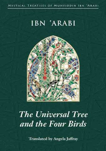 The Universal Tree and the Four Birds: Treatise on Unification (Mystical Treatises of Muhyiddin Ibn 'Arabi) (English Edition)