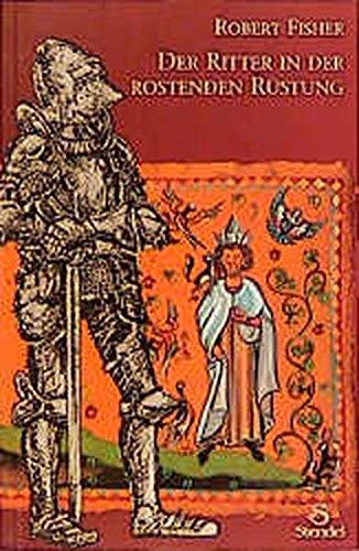 Der Ritter in der rostenden Rüstung