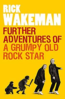 Further Adventures of a Grumpy Old Rock Star by [Wakeman, Rick]