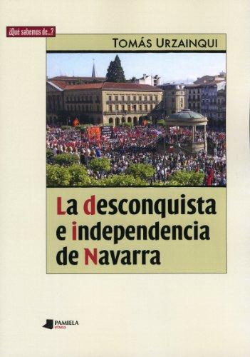 Descargar Libro La Desconquista E Independencia De Navarra (¿Qué sabemos de…?) de Tomás Urzainqui Mina