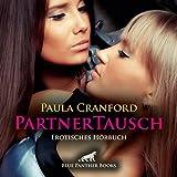 PartnerTausch | Erotik Audio Story | Erotisches Hörbuch: neue sexuelle Erfahrungen ... (blue panther books Erotik Audio Story | Erotisches Hörbuch)