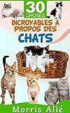 Telecharger Livres Livre pour enfant 30 choses incroyables a propos des chats (PDF,EPUB,MOBI) gratuits en Francaise
