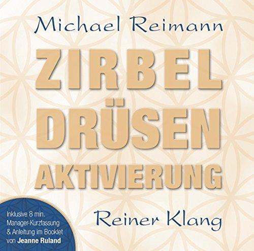 Zirbel Drüsen Aktivierung: Mit einer Meditation von Jeanne Ruland im Booklet