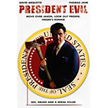 President Evil - Sex, Drugs and a Serial Killer