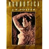 Neurotica: The Darkest Art of J.K.Potter