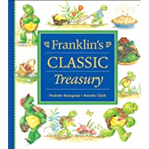 1: Franklin's Classic Treasury (Franklin Series)