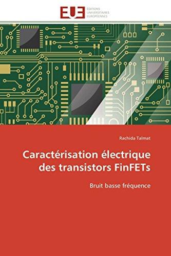 Caractérisation électrique des transistors finfets par Rachida Talmat