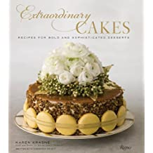 Extraordinary Cakes: Recipes for Bold and Sophisticated Desserts