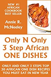 Only And Only 3 Steps Top 30 African One Dish Recipes You Must Eat in New Year (English Edition)