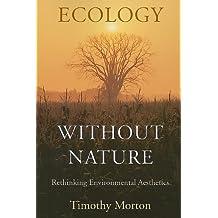 Ecology without Nature: Rethinking Environmental Aesthetics