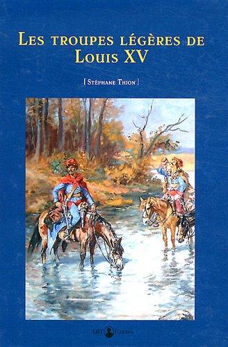 Les troupes légères de Louis XV (1740-1763)