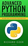 Advanced Python Programming: The Insider Guide to Advanced Python Programming Systems