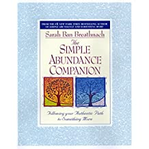 The Simple Abundance Companion: Following Your Authentic Path to Something More (English Edition)