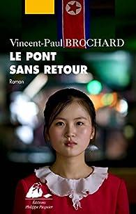 Le pont sans retour par Vincent-Paul Brochard
