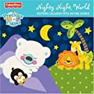Fisher Price: Precious Planet: Nighty Night World by Fisher Price (2009-05-05)