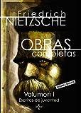Obras completas: Volumen I. Escritos de juventud (Filosofía - Filosofía Y Ensayo)