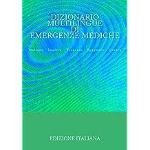 Dizionario Multilingue di Emergenze Mediche: Italiano Inglese Francese Spagnolo Croato (Italian Edition)