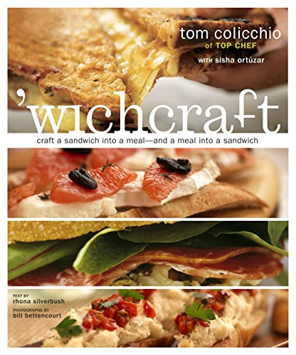 'Wichcraft: Craft a Sandwich Into a Meal--And a Meal Into a Sandwich por Tom Colicchio