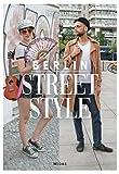 Berlin Street Style: Mode und Menschen in Berlin (Midas Collection) - Björn Akstinat
