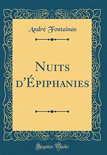Nuits D'piphanies (Classic Reprint)