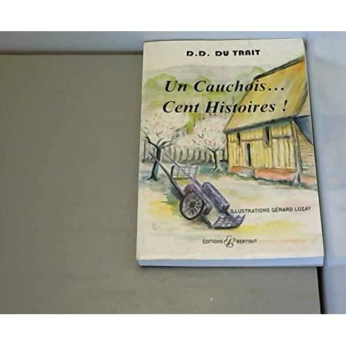 Un Cauchois.. : Cent histoires !