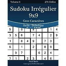 Sudoku Irrégulier 9x9 Gros Caractères - Facile à Diabolique - Volume 6 - 276 Grilles