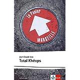Total Khéops: Schulausgabe für das Niveau B2. Französischer Originaltext mit Annotationen (Éditions Klett)