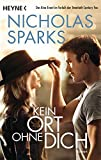 Kein Ort ohne dich: Roman - Nicholas Sparks